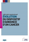 Evolution du dispositif d'annonce d'un cancer, référentiel organisationnel